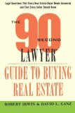 The 90 Second Lawyer Guide to Buying Real Estate, By Robert Irwin