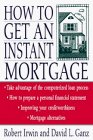 How to Get an Instant Mortgage, By Robert Irwin