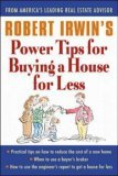 Robert Irwin's Power Tips for Buying a House for Less, By Robert Irwin